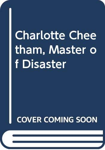 9780060225872: Charlotte Cheetham, Master of Disaster