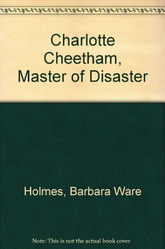 9780060225889: Charlotte Cheetham, Master of Disaster
