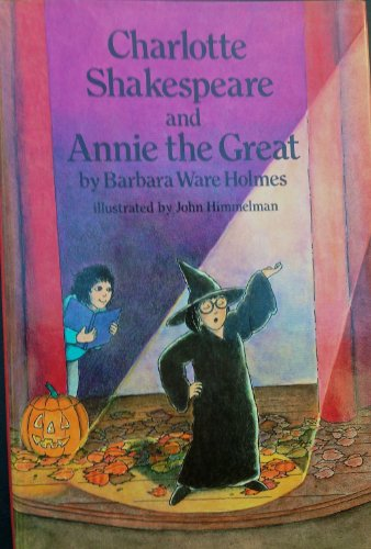 9780060226145: Charlotte Shakespeare and Annie the Great