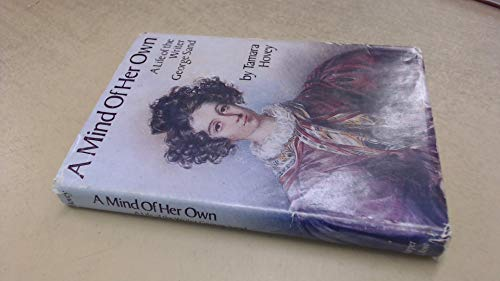 9780060226169: A Mind of Her Own: A Life of the Writer George Sand