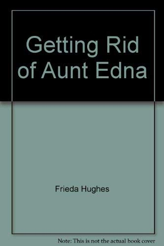 9780060226374: Getting Rid of Aunt Edna