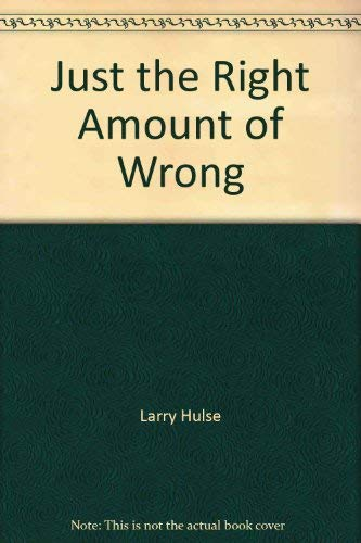 9780060226459: Just the right amount of wrong: A novel