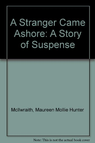 9780060226527: A Stranger Came Ashore : A Story of Suspense