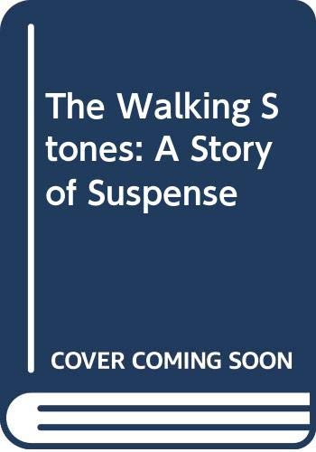 9780060226640: The Walking Stones: A Story of Suspense