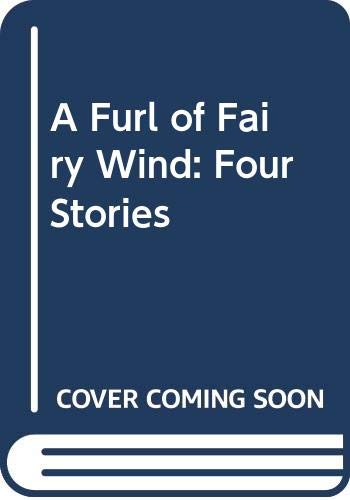 9780060226749: A Furl of Fairy Wind: Four Stories