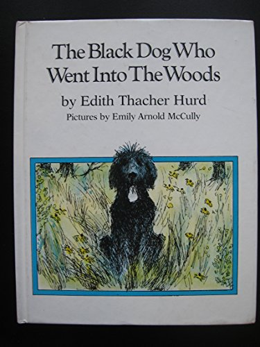9780060226831: The Black Dog Who Went into the Woods