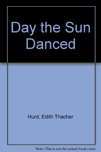 9780060226923: The Day the Sun Danced