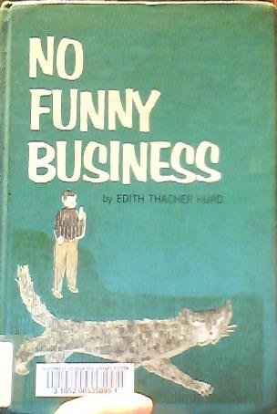 No Funny Business (0060227265) by Edith Thacher Hurd; Clement Hurd