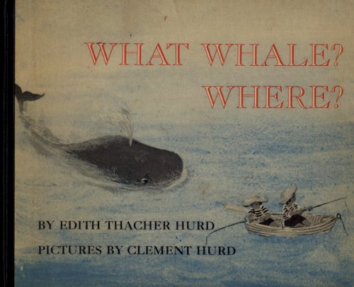 What Whale?: Where? (0060227419) by Edith Thacher Hurd