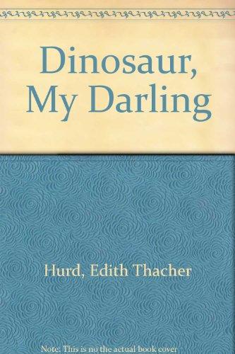 9780060227449: Dinosaur, My Darling