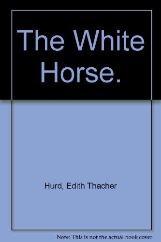 9780060227470: The White Horse.