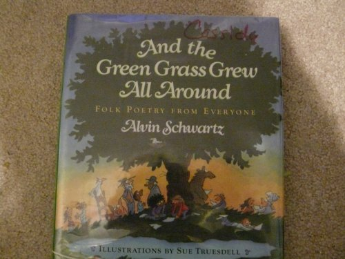 9780060227579: And the Green Grass Grew All Around: Folk Poetry from Everyone