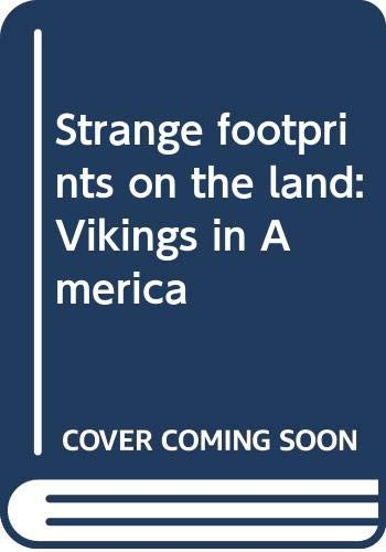 9780060227722: Strange footprints on the land: Vikings in America