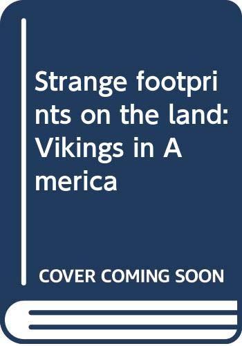 9780060227722: Strange footprints on the land: Vikings in America