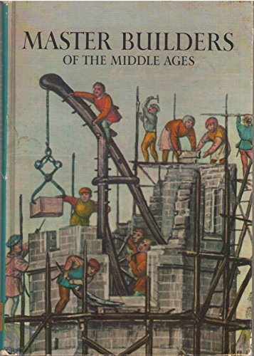 9780060228033: Master Builders of the Middle Ages,