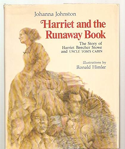 9780060228392: Harriet and the runaway book: The story of Harriet Beecher Stowe and Uncle Tom's cabin