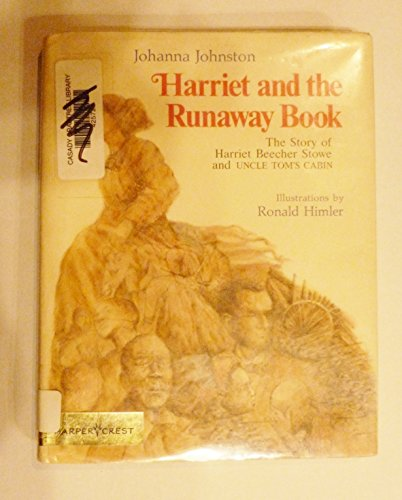 9780060228408: Harriet and the Runaway Book: The Story of Harriet Beecher Stowe and Uncle Tom's Cabin