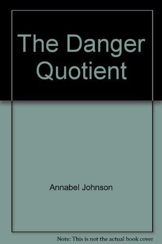 9780060228521: The Danger Quotient