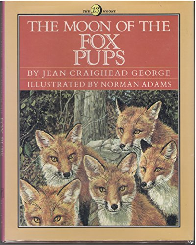 9780060228606: Moon of the Fox Pups (The Thirteen Moons)