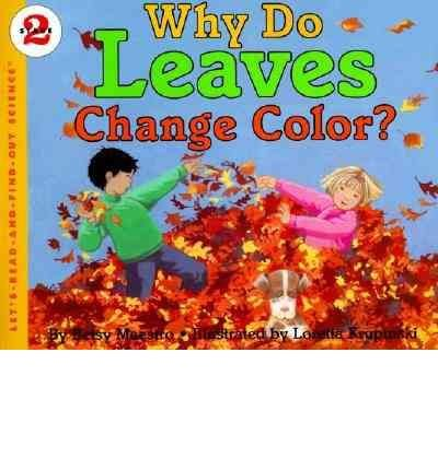 9780060228736: Why Do Leaves Change Color?