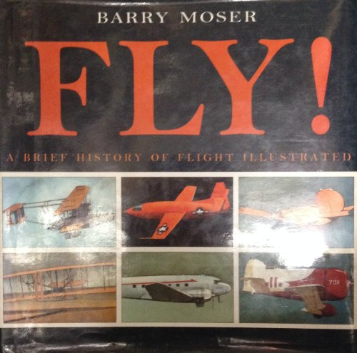 9780060228934: Fly!: A Brief History of Flight Illustrated