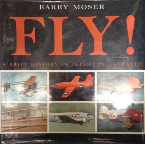 Fly! a brief history of flight illustrated