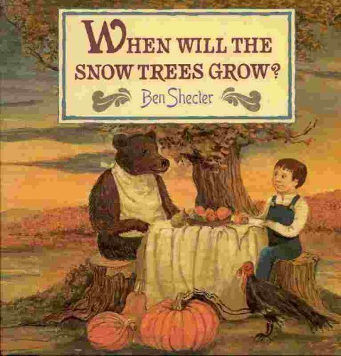 9780060228972: When Will the Snow Trees Grow?