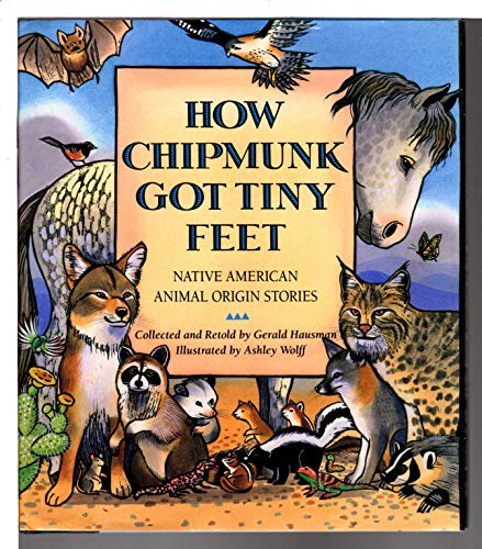 9780060229061: How Chipmunk Got Tiny Feet: Native American Animal Origin Stories