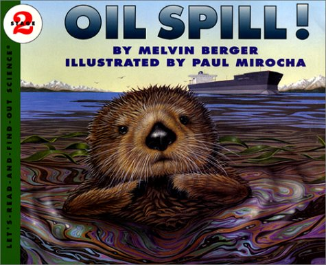 9780060229122: Oil Spill!: Let's Read and Find Out Book Ce Book (Let's Read-And-Find-Out Science)