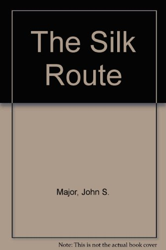 The Silk Route (0060229268) by John S. Major