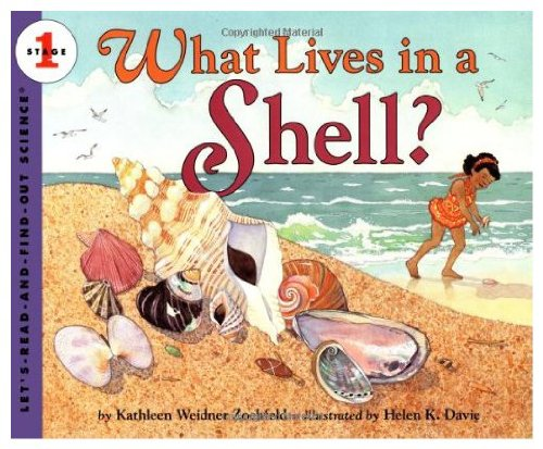 What Lives in a Shell? (Let's Read-and-Find-Out Science. Stage 1): Zoehfeld, Kathleen Weidner