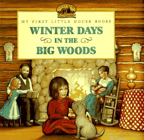 9780060230142: Winter Days in the Big Woods: Adapted from the Little House Books by Laura Ingalls Wilder (My First Little House Picture Books)