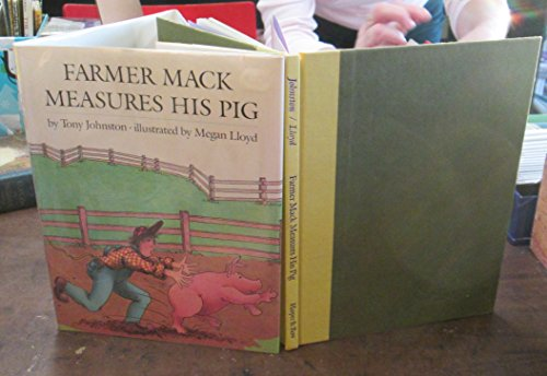 Farmer Mack Measures His Pig: Johnston, Tony