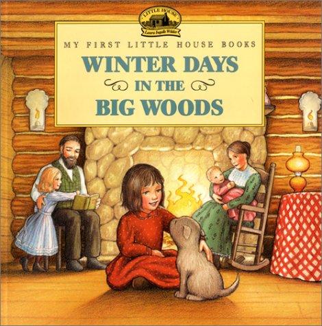 Winter Days in the Big Woods (My: Wilder, Laura Ingalls