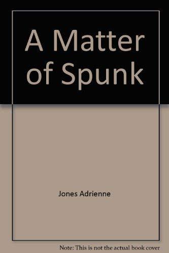 9780060230531: A matter of spunk: A novel