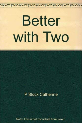 9780060230760: Better With Two