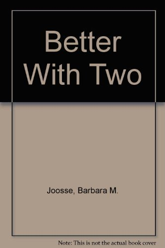 Better With Two: Joosse, Barbara M.