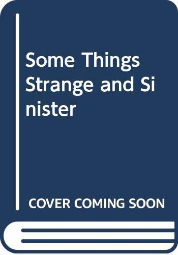 9780060230876: Some Things Strange and Sinister
