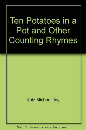 9780060231071: Ten Potatoes in a Pot and Other Counting Rhymes