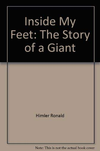 9780060231194: Inside My Feet: The Story of a Giant