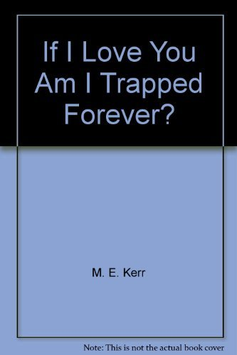 9780060231484: If I love you, am I trapped forever?