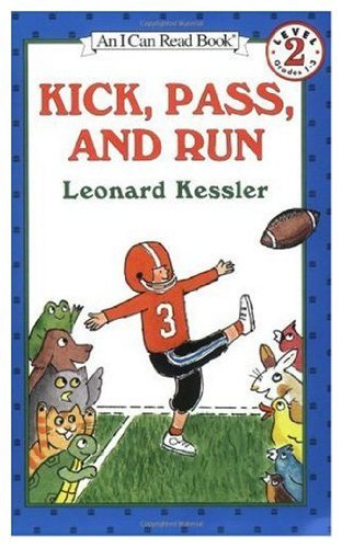 Kick, Pass, and Run (I Can Read Bks.: Level 2 ): Kessler, Leonard