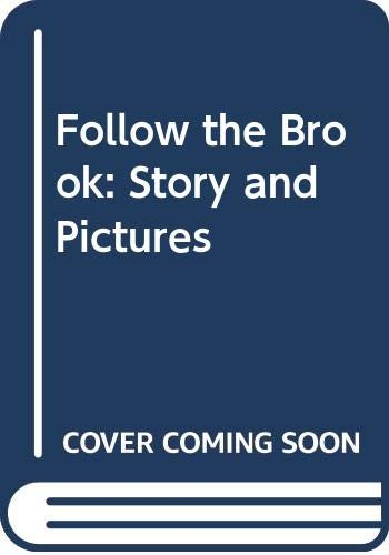 9780060231699: Follow the Brook: Story and Pictures