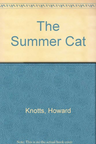 The Summer Cat,: Knotts, Howard