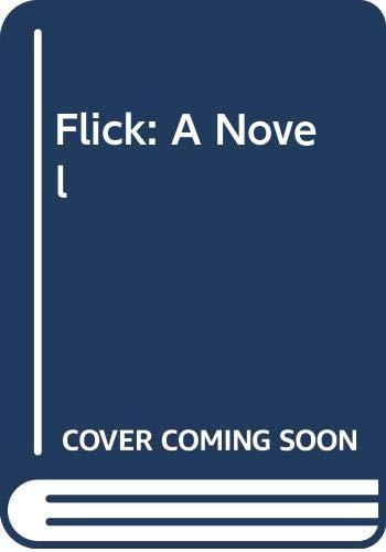 9780060231835: Flick: A Novel