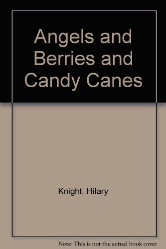 9780060232009: Angels and Berries and Candy Canes