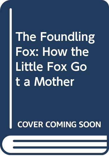 9780060232436: The Foundling Fox: How the Little Fox Got a Mother (English and German Edition)