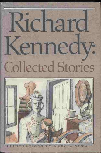RICHARD KENNEDY : Collected Stories