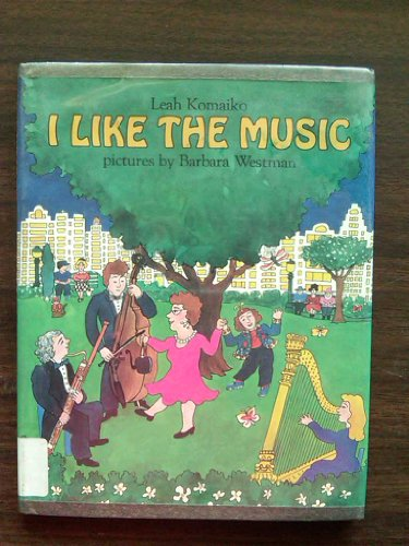 9780060232726: I Like the Music