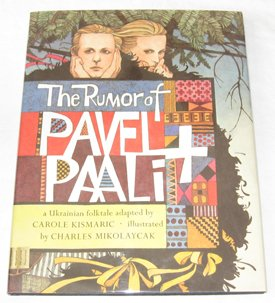 9780060232788: The Rumor of Pavel and Paali: A Ukrainian Fairy Tale